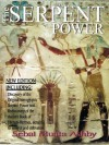 The Serpent Power: The Ancient Egyptian Mystical Wisdom of the Enlightening Life Force - Muata Ashby