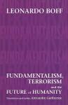 Fundamentalism, Terrorism and the Future of Humanity - Leonardo Boff
