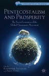 Pentecostalism and Prosperity (Christianities of the World) - Amos Yong, Katherine Attanasi