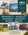 Prophets and Moguls, Rangers and Rogues, Bison and Bears: 100 Years of The National Park Service - Heather Hansen