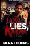 Love, Lies, Karma - Kiera Thomas