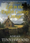 Life in the English Country Cottage - Adrian Tinniswood