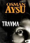 Travma - Osman Aysu