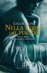 Nella terra del piacere. Piccolo alfabeto della seduzione mediterranea - Luca Scarlini