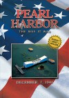 Pearl Harbor: The Way It Was - Scott C.S. Stone