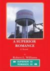 A Superior Romance - Robert Williams