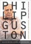 Philip Guston: Collected Writings, Lectures, and Conversations - Philip Guston