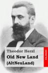 Old New Land: (AltNeuLand) - Theodor Herzl, Dr. David Simon Blondheim