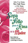 Sopa de Pollo Para El Alma de La Madre - Health Communications, Mark Victor Hansen, Jennifer Hawthorne