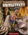 What If You Had Animal Feet? - Sandra Markle, Howard McWilliam