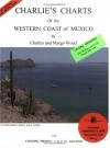 Charlie's Charts Of The Western Coast Of Mexico - Margo Wood