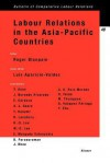 Labour Relations in the Asia-Pacific Countries - Roger Blanpain