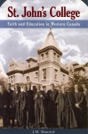 St. John's College: Faith and Education in Western Canada - J.M. Bumsted