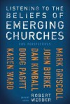 Listening to the Beliefs of Emerging Churches: Five Perspectives - Robert Webber