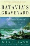 Batavia's Graveyard Publisher: Three Rivers Press - Mike Dash