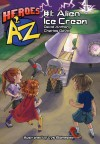 Heroes A2Z #1: Alien Ice Cream (Heroes A to Z) - David Anthony, Charles David, Lys Blakeslee