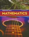 Prentice Hall Mathematics: Course 3 - Randall I. Charles, Mark Illingworth, Darwin Mills, Judith C. Branch-Boyd