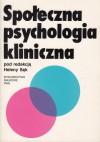 Społeczna psychologia kliniczna - Helena Sęk