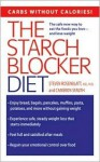 The Starch Blocker Diet - Steven Rosenblatt, Cameron Stauth