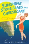 Sunshine, Stone Crabs and Cheesecake: The Story of Miami Beach (Vintage Images) - Seth Bramson