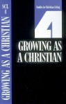 Growing as a Christian, Book 4 - The Navigators, The Navigators, Bill Peel