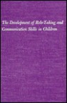 The Development Of Role Taking And Communication Skills In Children - John H. Flavell