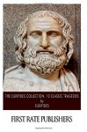 The Euripides Collection: 10 Classic Tragedies - Euripides, Theodore Alois Buckley