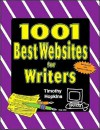 1001 Best Websites for Writers [With CDROM] - TIMOTHY HOPKINS