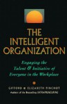 The Intelligent Organization - Gifford Pinchot, Elizabeth Pinchot