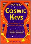 Cosmic Keys: Fortunetelling for Fun and Self-Discovery - M. Blackerby