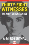 Thirty-Eight Witnesses: The Kitty Genovese Case (Melville House Classic Journalism) - A. M. Rosenthal, Arthur Ochs Sulzberger, Samuel Freedman