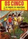 Os Cinco e os Índios da Amazónia - Enid Blyton