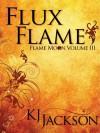 Flux Flame - K.J. Jackson
