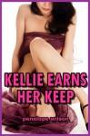 Kellie Earns Her Keep - Penelope Wilson