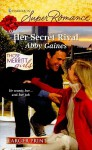 Her Secret Rival - Abby Gaines