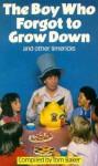 Boy Who Forgot To Grow Down (A Sparrow Book) - Tom Baker