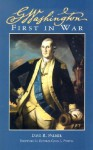 George Washington First in War - Dave R. Palmer