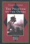 The Phantom Of The Opera - Gaston Leroux, Peter Haining