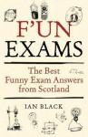 Funny Scottish Exams. Ian Black - Ian Black