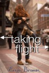Taking Flight (Taking Flight #1) - Erin Brown