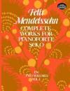 Complete Works for Pianoforte Solo, Vol. I: 001 (Dover Music for Piano) - Felix Mendelssohn