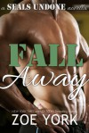 Fall Away - Zoe York