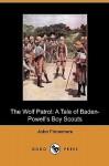 The Wolf Patrol: A Tale of Baden-Powell's Boy Scouts (Dodo Press) - John Finnemore
