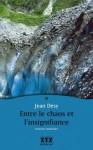 Entre le chaos et l'insignifiance - Jean Désy