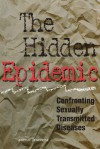 The Hidden Epidemic: Confronting Sexually Transmitted Diseases, Summary - Committee on Prevention and Control of Sexually Transmitted Diseases, Institute of Medicine
