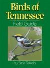 Birds of Tennessee Field Guide - Stan Tekiela