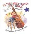 Baxter Barret Browns Bass Fiddle - Tim A. McKenzie, Charles Shaw