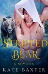 Stripped Bear: A BBW Paranormal Bear Shifter Romance - Kate Baxter