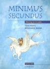 Minimus Secundus Teacher's Resource Book: Moving on in Latin - Barbara Bell
