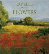 Ray Ellis Paints Flowers - Ray G. Ellis